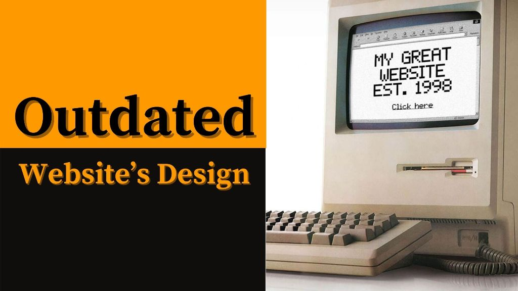 Your website's design is outdated