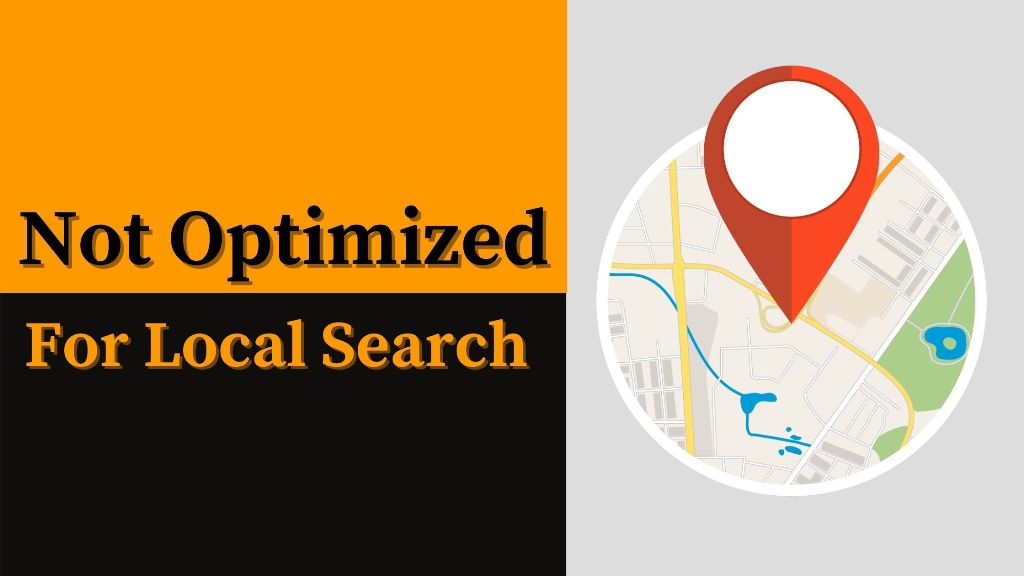 Not optimized for local search