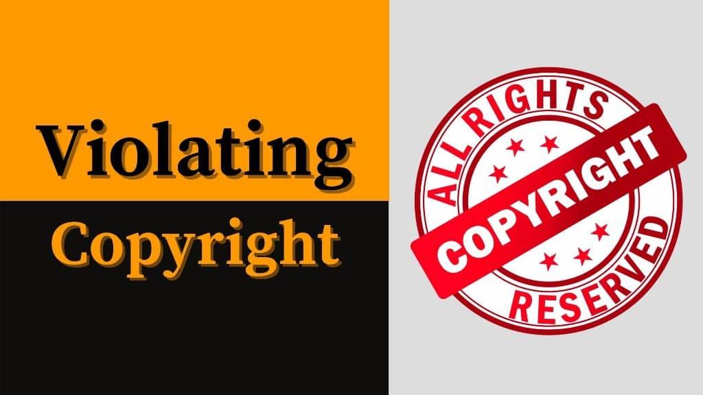 Violating copyright