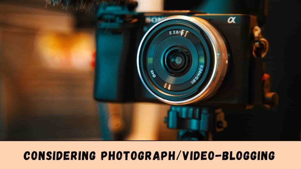 You can consider photograph Blogging/Video-Blogging